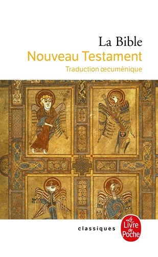 La Bible. Nouveau Testament
