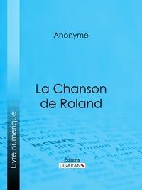 Anonyme et  Joseph Bédier - La Chanson de Roland.