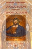 Anonyme - La crucifixion selon un témoin oculaire - Manuscrit d'Alexandrie.
