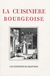 Anonyme - La cuisinière bourgeoise suivie de l'office - A l'usage de tous ceux qui se mêlent de la dépense des maisons; contenant la manière de disséquer, connaître et servir toutes sortes de viandes.
