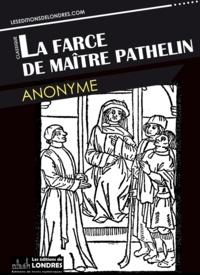 Téléchargement gratuit de livres Google La farce de Maitre Pathelin MOBI PDF iBook 9781908580139 (French Edition) par