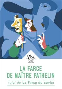 Anonyme - La farce de maître Pathelin - Suivi de La farce du cuvier.