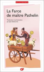 Anonyme et Jean Dufournet - La Farce de Maître Pierre Pathelin.