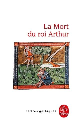 Anonyme - La Mort du roi Arthur.