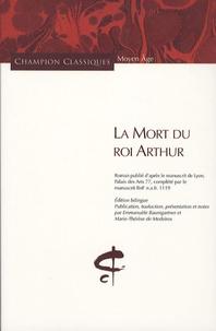 Anonyme - La Mort du roi Arthur - Roman publié d'après le manuscrit de Lyon, palais des Arts 77, complété par le manuscrit BnF Edition bilingue.