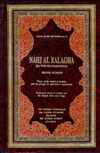 Anonyme - La voie de l'éloquence : Nahj Al Balagha - Edition bilingue français-arabe.