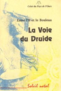 Anonyme - La voie du druide - Entre l'If et le Bouleau.