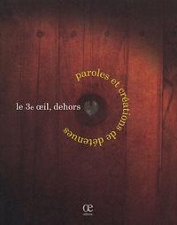 Anonyme - Le 3e oeil, dehors - Paroles et créations de détenues.