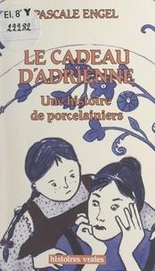 Anonyme - Le Cadeau d'Adrienne - Une histoire de porcelainiers.