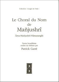 Anonyme - Le Choral du Nom de Mañjusshrî - Arya-Mañjushrî-Nâmasangîti.