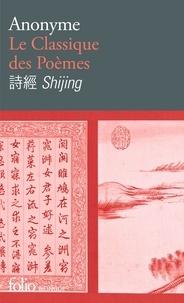 Anonyme - Le classique des poèmes - Shijing.