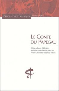 Anonyme - Le Conte du Papegau - Roman arthurien du XVe siècle,édition bilingue Français-ancien Français.