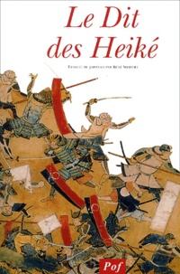 Anonyme - Le Dit des Heiké - Le cycle épique des Taïra et des Minamoto.