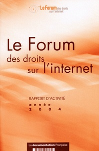 Anonyme - Le Forum des droits sur l'internet - Rapport d'activité 2004.