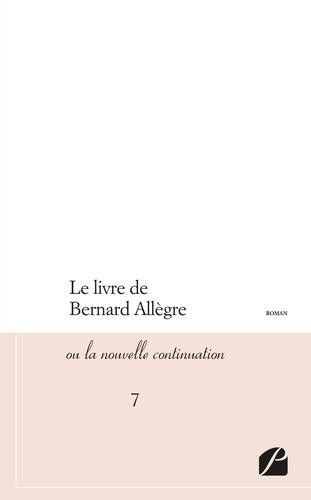 Le livre de Bernard Allègre ou La nouvelle continuation Tome 7