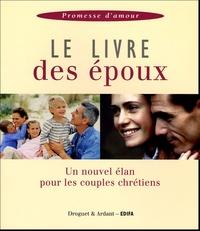 Anonyme - Le Livre des époux - Un nouvel élan pour les couples chrétiens.