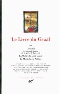 Anonyme - Le Livre du Graal Tome 2 : Lancelot ; La Marche de Gaule ; Galehaut ; La Première Partie de la quête de Lancelot.