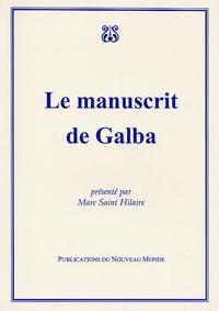 Le manuscrit de Galba - Marc Saint-Hilaire |