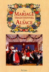 Anonyme - Le mariage traditionnel en Alsace.