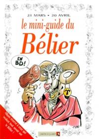 Anonyme - Le mini-guide du Bélier en BD - 21 mars-20 avril....