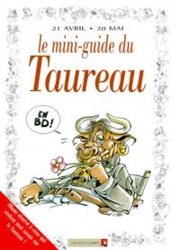 Anonyme - Le mini-guide du taureau en BD - 21 avril-20 mai....