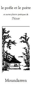 Anonyme - le poële et le poète et autres plaisirs poétiques de l'hiver - Edition bilingue français-chinois.