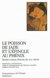Anonyme - Le poisson de jade et l'épingle au phénix. - Douze contes chinois du XVIIème siècle.