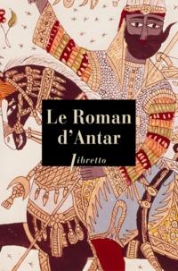Anonyme - Le Roman d'Antar.