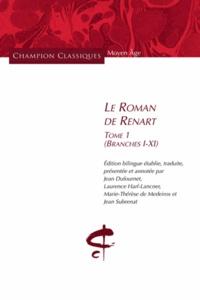 Anonyme - Le Roman de Renart - Tome 1 (branches I-XI) édition bilingue.