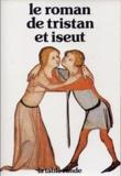 Anonyme - Le roman de Tristan et Iseut.