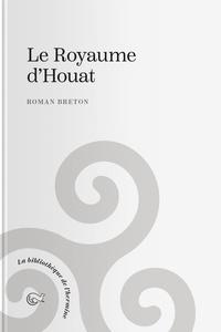 Anonyme - Le royaume d'Houat - Roman breton.