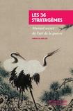 Anonyme - Les 36 Stratagèmes - Manuel secret de l'art de la guerre.