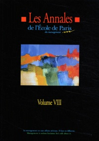 Anonyme - Les Annales de l'Ecole de Paris du management - Volume 8, Travaux de l'année 2001.