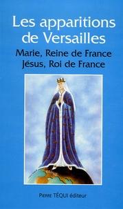 Anonyme - Les Apparitions à Versailles - Marie, Reine de France ; Jésus, Roi de France.