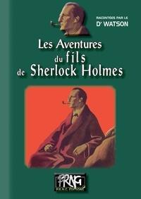Anonyme - Les aventures du fils de Sherlock Holmes.
