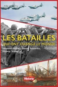 Anonyme - Les batailles qui ont changé le monde - Salamine, Poitiers, Hattin, Austerlitz, Midway, Stalingrad....