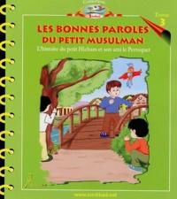 Anonyme - Les bonnes paroles du petit musulman - L'histoire du petit Hicham et son ami le Perroquet.