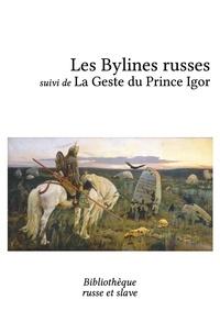 Anonyme - Les Bylines russes - La Geste du Prince Igor.