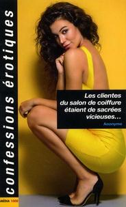 Anonyme - Les clientes du salon de coiffure étaient de sacrées vicieuses....