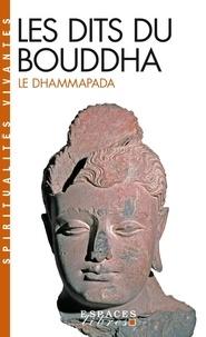 Anonyme - Les dits du Bouddha - Le Dhammapada.