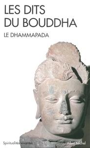 Anonyme et  Anonyme - Les Dits du Bouddha. Le Dhammapada.