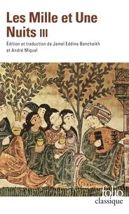 Anonyme et André Miquel - Les Mille et Une Nuits - Tome 3, Contes choisis.