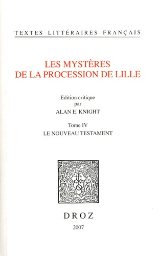 Les mystères de la procession de Lille. Tome 4, Le Nouveau Testament