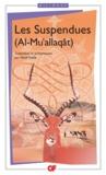 Anonyme - Les Suspendues (Al-Mu'allaqât) - Edition bilingue français-arabe.