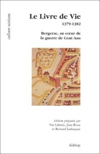 Anonyme - Lo Libre de Vita : Le Livre de Vie 1379-1382 - Bergerac au coeur de la guerre de Cent Ans.