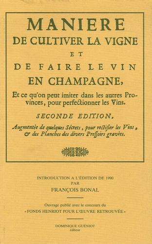 Anonyme - Manière de cultiver la vigne et de faire le vin en Champagne - Et ce qu'on peut imiter dans les autres Provinces, pour perfectinner les vins.