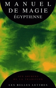 Anonyme - Manuel de magie égyptienne - La Papyrus magique de Paris.