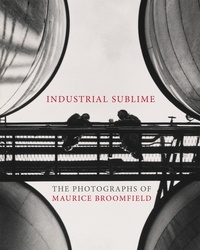 Anonyme - Maurice Broomfield - Industrial sublime.