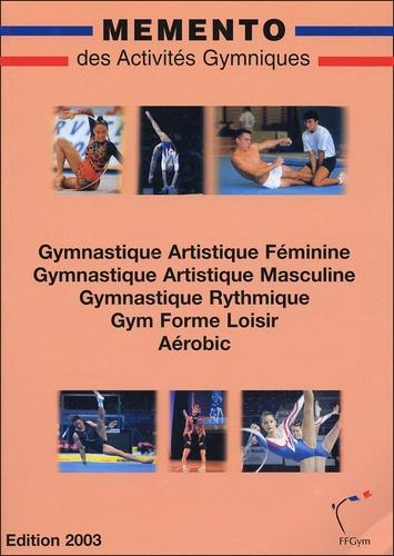Anonyme - Mémento des Activités Gymniques - Gymnastique Artistique Féminine, Gymnastique Artistique Masculine, Gymnastique Rythmique, Gym Forme Loisir Aérobic.