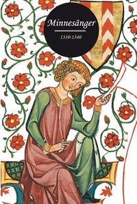 Anonyme - Minnesänger 1310-1340.